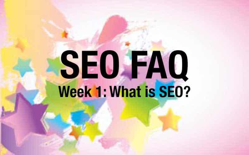 SEO FAQ: What is SEO