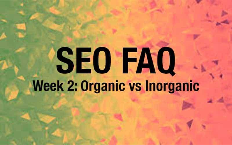 SEO FAQ: Organic vs Inorganic
