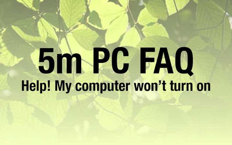 Help! My computer won't turn on!